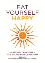 Eat Yourself Happy - Gill Paul