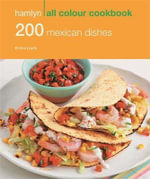 200 Mexican Dishes : Hamlyn All Colour Cookery - Emma Lewis