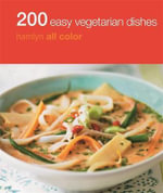 200 Easy Vegetarian Dishes : Hamlyn All Color - Denise Smart