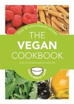 The Vegan Cookbook : Over 80 Plant-based Recipes - Tony Bishop-Weston