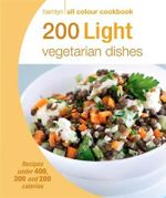 200 Light Vegetarian Dishes : Hamlyn All Colour Cookbook