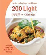 200 Light Healthy Curries : Hamlyn All Colour Cookbook