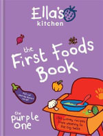 The First Foods Book : The Purple One - Ella's Kitchen