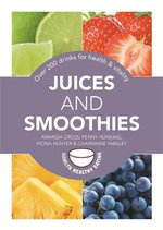 Juices and Smoothies : Over 200 Drinks for Health and Vitality - Amanda Cross