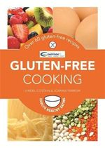 Gluten-Free Cooking : Over 60 gluten-free recipes - Joanna Farrow