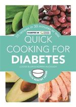 Quick Cooking for Diabetes : 70 Recipes in 30 Minutes or Less - Louise Blair