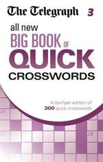 The Telegraph All New Big Book of Quick Crosswords 3 - The Telegraph