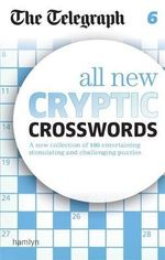 The Telegraph : All New Cryptic Crosswords : 6 - The Telegraph