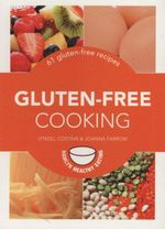 Gluten-Free Cooking : 61 Gluten-Free Recipes - Lyndel Costain