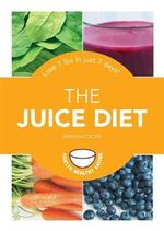 The Juice Diet : Lose 7 Lbs in Just 7 Days! - Amanda Cross