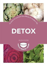 Detox : 14 Plans to Combat the Effects of Modern Life - Helen Foster