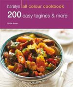 200 Easy Tagines and More : Hamlyn All Colour Cookbo - Hamlyn