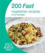200 Fast Vegetarian Recipes : Hamlyn All Color - Hamlyn