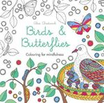 Birds & Butterflies : Colouring for Mindfulness - Alice Chadwick