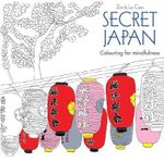 Secret Japan : Colouring for Mindfulness - Zoe de Las Cases