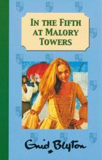 In The Fifth At Malory Towers - Enid Blyton