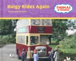 Bulgy Rides Again : Thomas the Tank Engine & Friends - Rev. Wilbert Vere Awdry