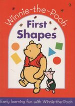 Winnie-the-Pooh : First Shapes : Early learning with Winnie-the-Pooh