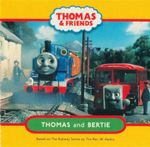 Thomas and Bertie : Thomas & Friends - Reverend W Awdry