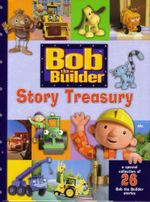 Bob The Builder Story Treasury : A Special Collection of 26 Bob the Builder Stories