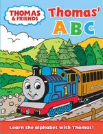 Thomas' ABC : Learn the Alphabet with Thomas! : Thomas and Friends Series - Thomas The Tank Engine