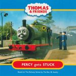 Percy Gets Stuck : Thomas & Friends - Reverend W Awdry