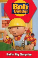 Bobs Big Surprise : Bob The Builder