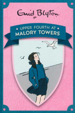 Upper Fourth at Malory Towers - Enid Blyton