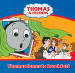 Thomas Comes to Breakfast : Thomas & Friends - Britt Allcroft