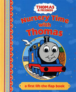 Thomas & Friends : Nursery Time with Thomas : A First Lift-the-Flap Book - Britt Allcroft