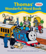 Thomas & Friends Thomas' Wonderful Word Book : With Counting, Shapes, Colours and Over 400 Useful Words - Britt Allcroft