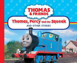 Thomas, Percy and the Squeak and Other Stories : Thomas & Friends - Britt Allcroft