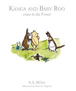 Kanga and Baby Roo Come To The Forest  : Book 5 - A.A. Milne