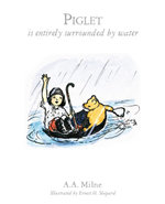 Piglet Is Entirely Surrounded By Water : Book 7 - A.A. Milne