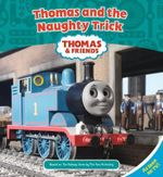 Thomas and the Naughty Trick : Thomas & Friends - Reverend W Awdry