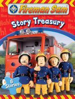 Fireman Sam - Story Treasury : 8 Stories - Fireman Sam