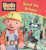 Spud the Dragon : Bob the Builder