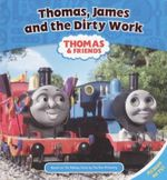 Thomas, James and the Dirty Work : Thomas & Friends