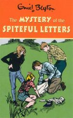 The Mystery of the Spiteful Letters : Enid Blyton's Mystery Series : Book 4 - Enid Blyton