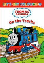 Thomas & Friends On the Tracks : Let's Get Colouring - Britt Allcroft