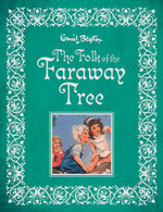 The Folk of the Faraway Tree : The Faraway Tree - Enid Blyton
