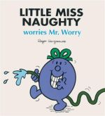 Little Miss Naughty Worries Mr Worry : Little Miss