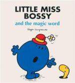 Little Miss Bossy And The Magic Word : Little Miss