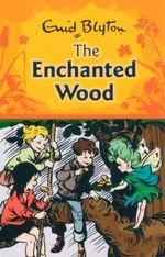 The Enchanted Wood - Enid Blyton