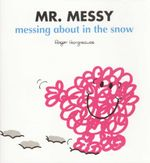 Mr Messy Messing About in the Snow - Roger Hargreaves