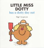 Little Miss Dotty Has a Day Out - Roger Hargreaves
