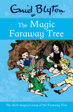 The Magic Faraway Tree - Enid Blyton