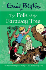 The Folk of the Faraway Tree - Enid Blton
