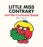 Little Miss Contrary & the Confused Guest - Roger Hargreaves