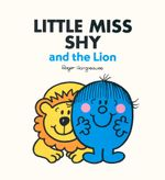 Little Miss Shy & the Lion - Roger Hargreaves